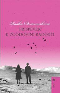 Radka Denemarková: Prispevek k zgodovini radosti, prev. Tatjana Jamnik
