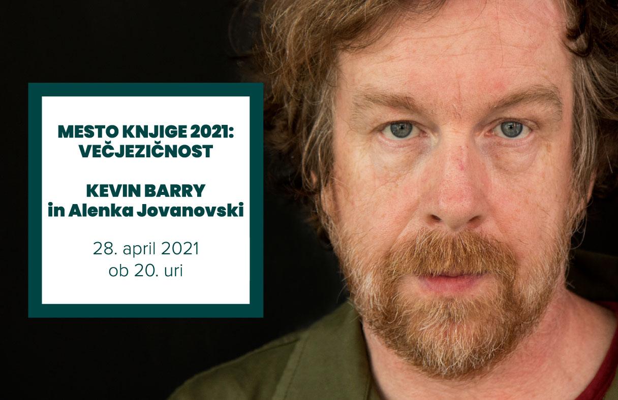 Kevin Barry in Alenka Jovanovski | Mesto knjige 2021