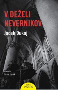 Jacek Dukaj: V deželi nevernikov, prev. Jana Unuk